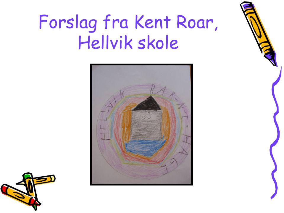 Forslag fra Kent Roar, Hellvik skole
