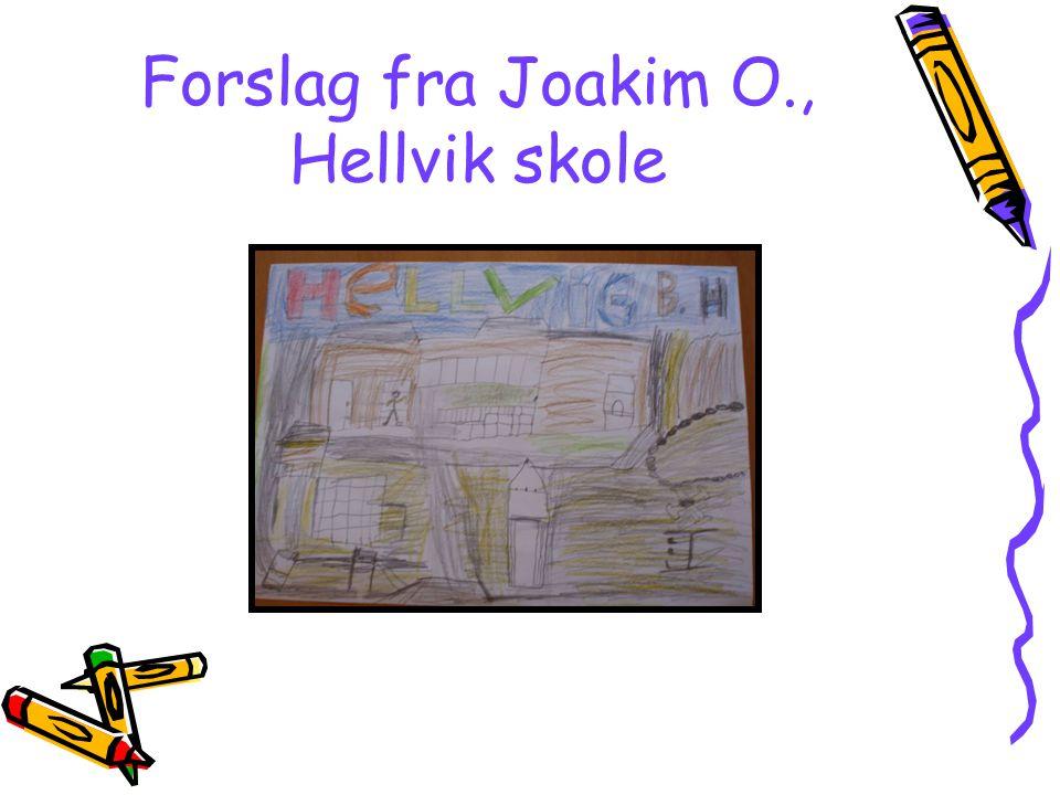 Forslag fra Joakim O., Hellvik skole