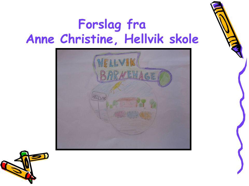 Forslag fra Anne Christine, Hellvik skole