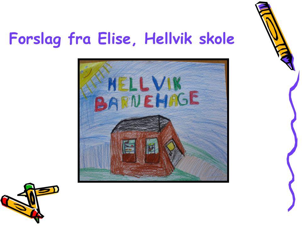 Forslag fra Elise, Hellvik skole