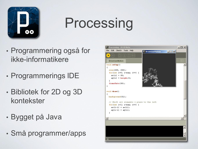 Processing Programmering også for ikke-informatikere