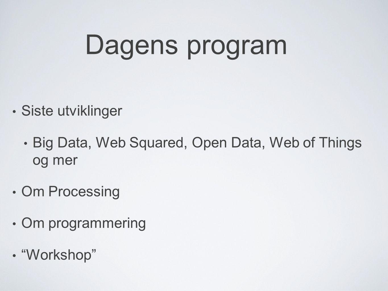 Dagens program Siste utviklinger
