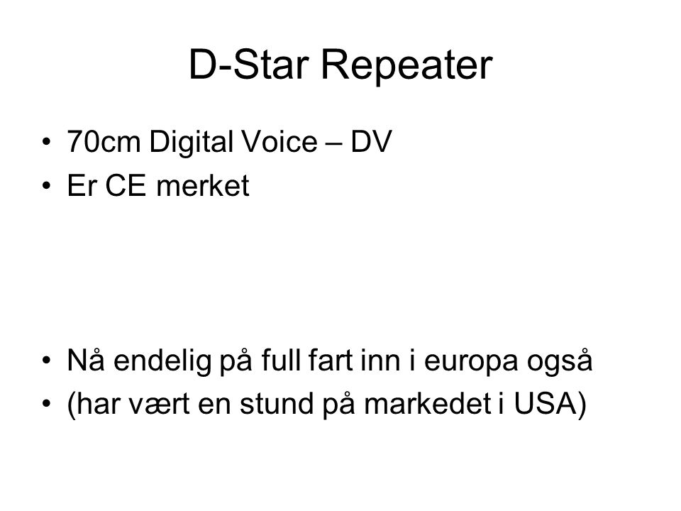 D-Star Repeater 70cm Digital Voice – DV Er CE merket