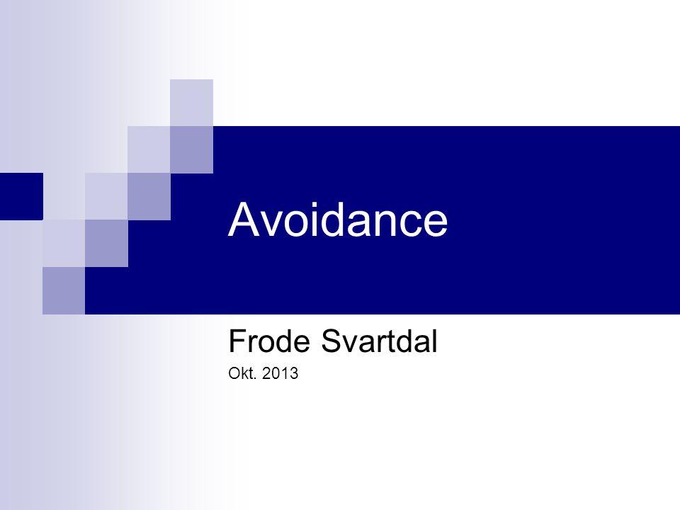 Avoidance Frode Svartdal Okt. 2013
