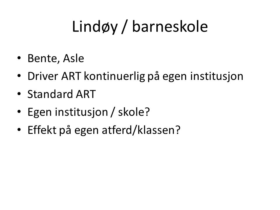 Lindøy / barneskole Bente, Asle