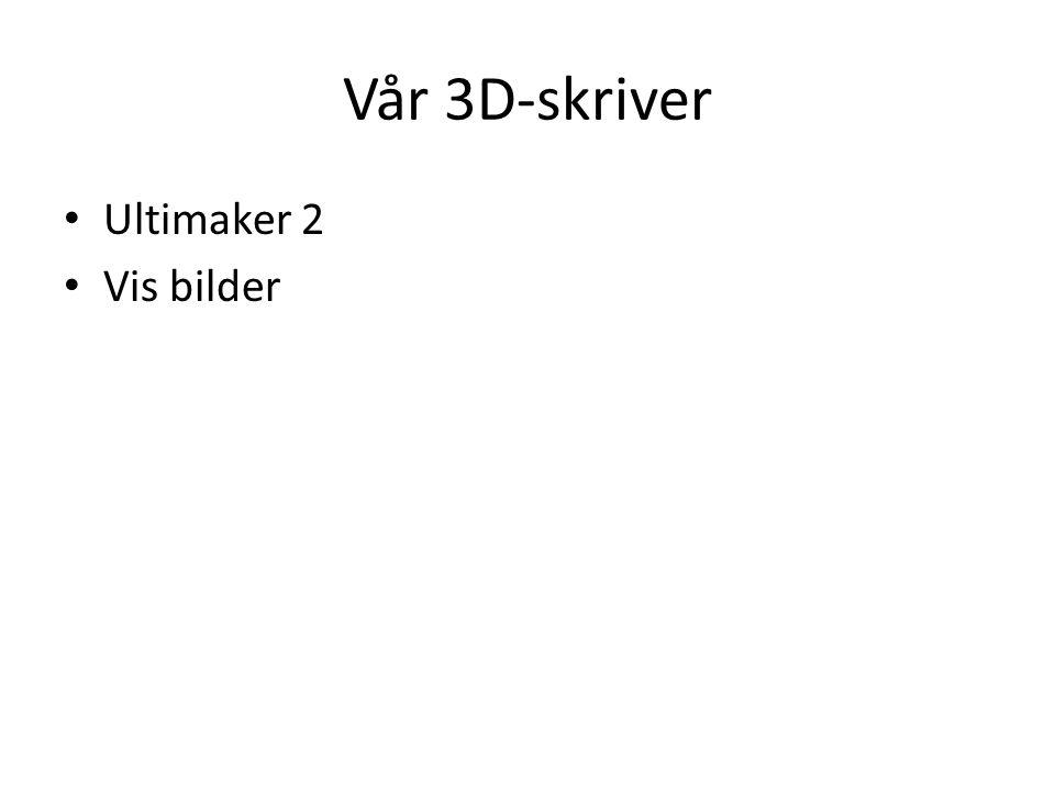 Vår 3D-skriver Ultimaker 2 Vis bilder