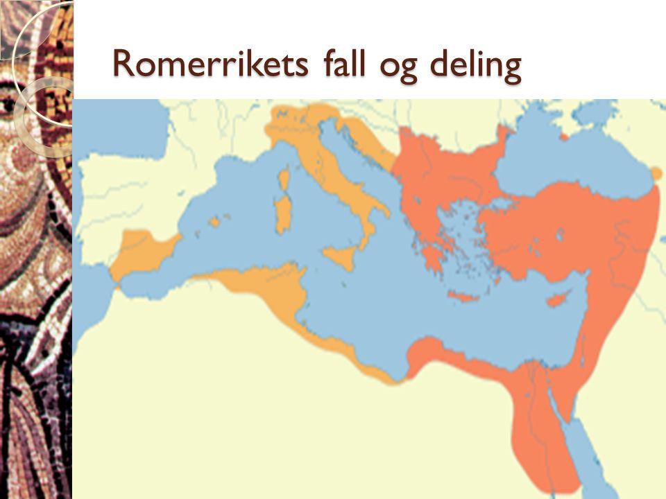 Romerrikets fall og deling