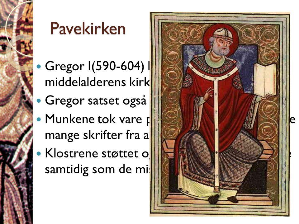 Pavekirken Gregor I(590-604) la grunnlaget for middelalderens kirkesystem. Gregor satset også på klostersystemet.