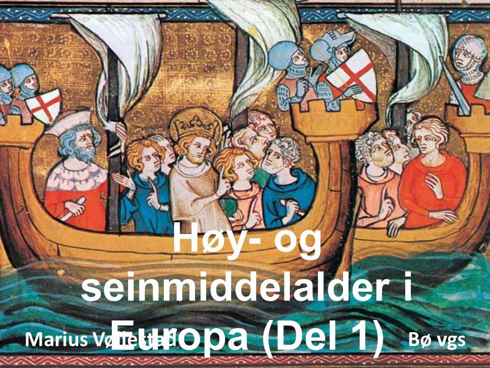 Høy- og seinmiddelalder i Europa (Del 1)
