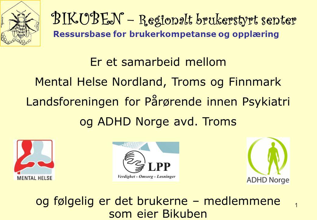 BIKUBEN – Regionalt brukerstyrt senter