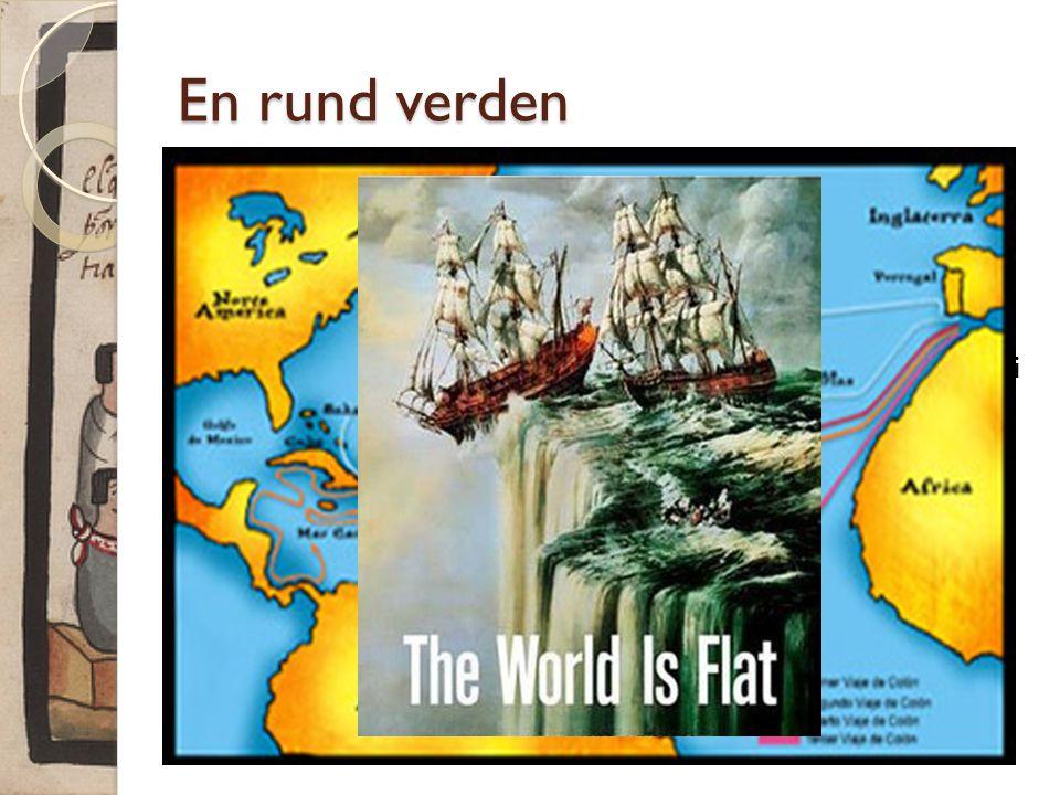 En rund verden Kristoffer Columbus (1451-1506, Genova i Italia)