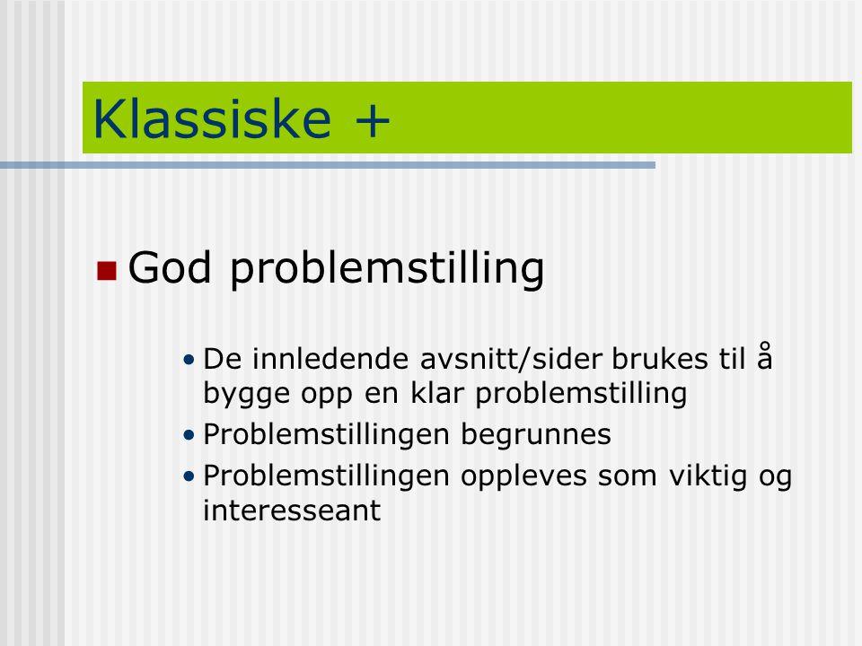 Klassiske + God problemstilling