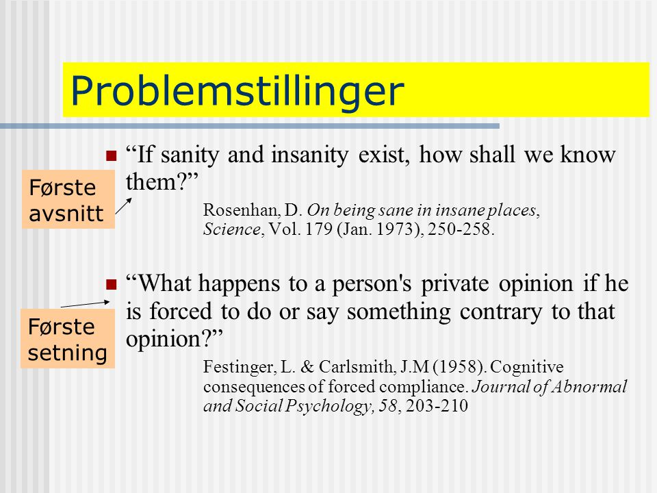 Problemstillinger If sanity and insanity exist, how shall we know them