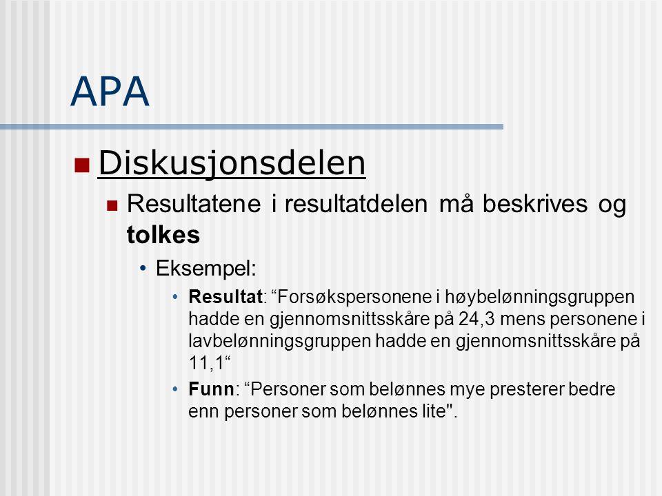 APA Diskusjonsdelen Resultatene i resultatdelen må beskrives og tolkes
