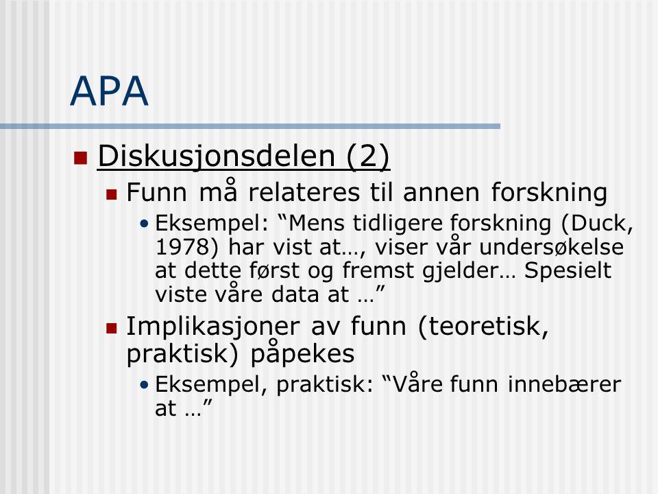APA Diskusjonsdelen (2) Funn må relateres til annen forskning