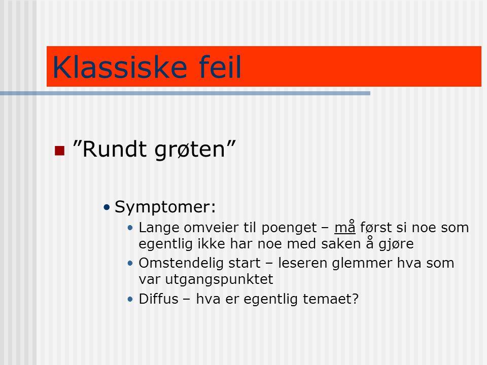 Klassiske feil Rundt grøten Symptomer: