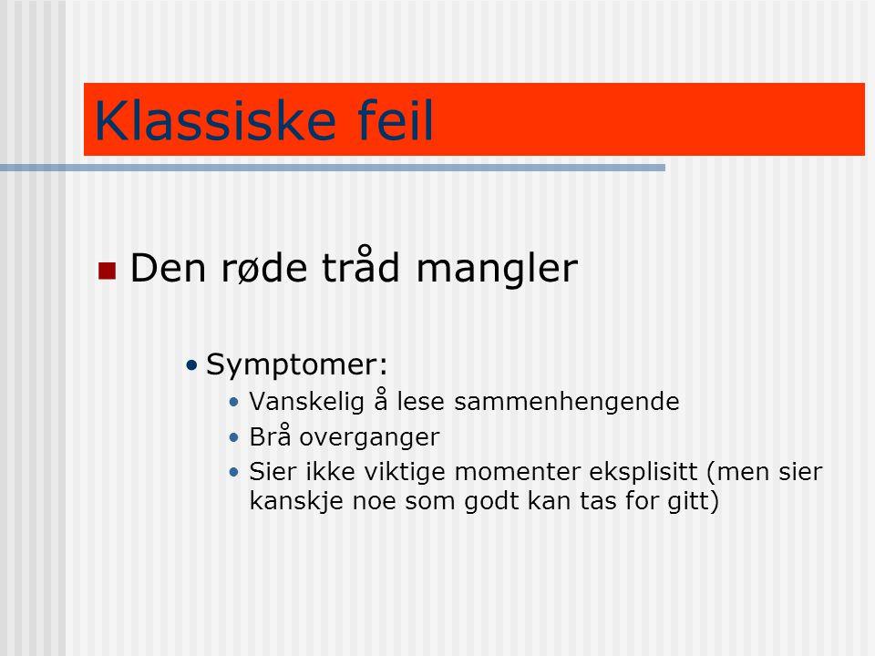 Klassiske feil Den røde tråd mangler Symptomer: