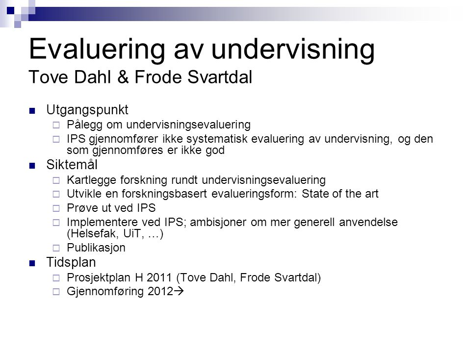 Evaluering av undervisning Tove Dahl & Frode Svartdal
