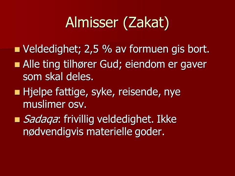 Almisser (Zakat) Veldedighet; 2,5 % av formuen gis bort.