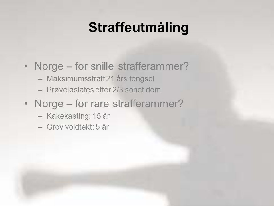Straffeutmåling Straffeutmåling Norge – for snille strafferammer