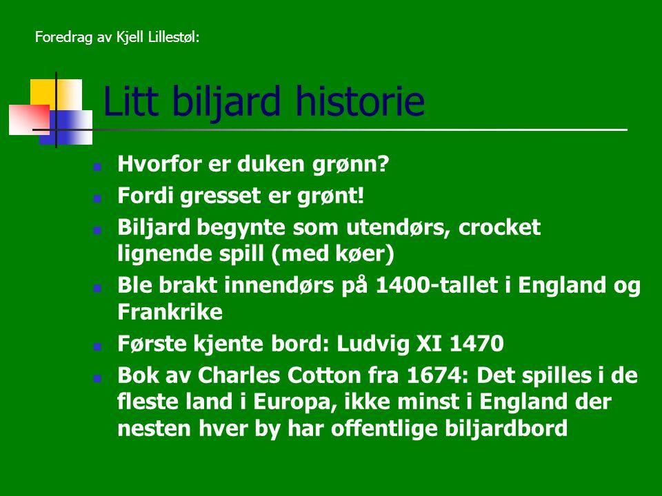Litt biljard historie Hvorfor er duken grønn Fordi gresset er grønt!
