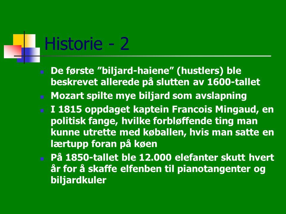 Historie - 2 De første biljard-haiene (hustlers) ble beskrevet allerede på slutten av 1600-tallet.