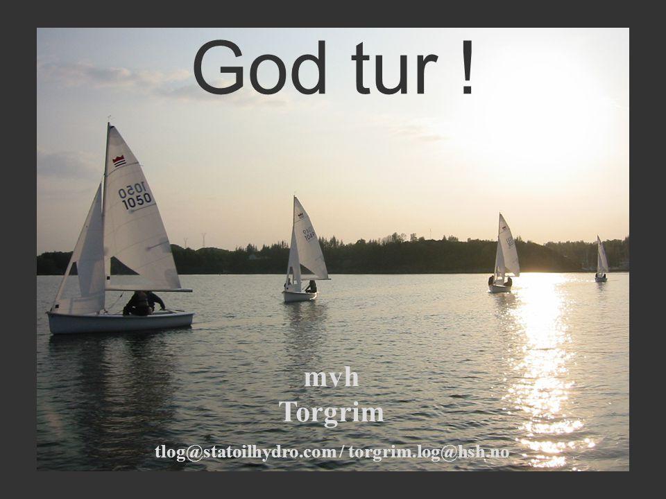 mvh Torgrim tlog@statoilhydro.com / torgrim.log@hsh.no