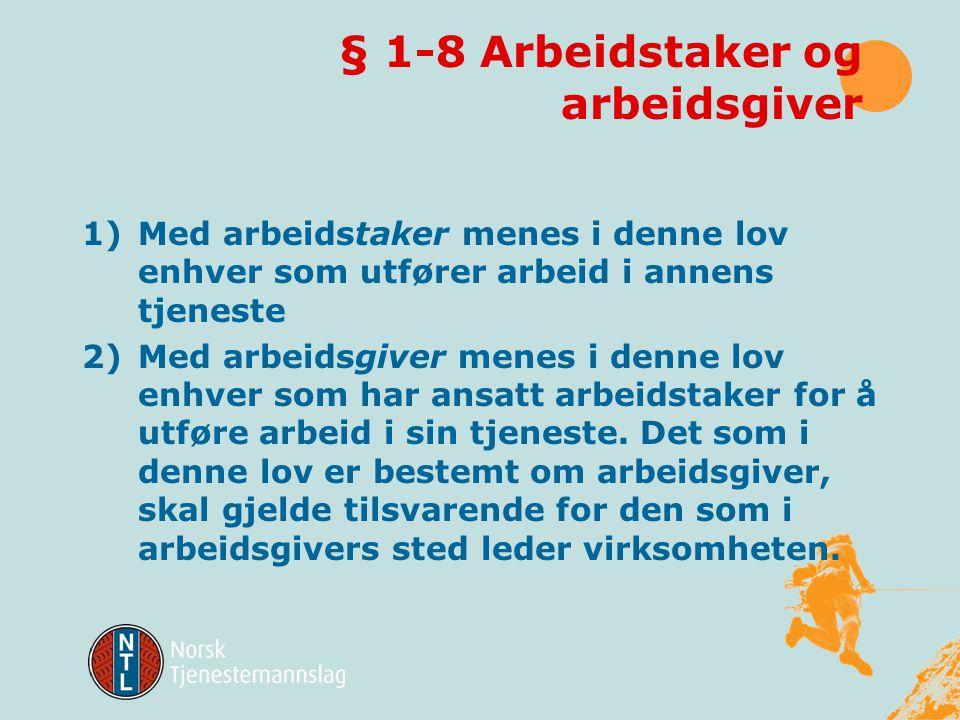 § 1-8 Arbeidstaker og arbeidsgiver