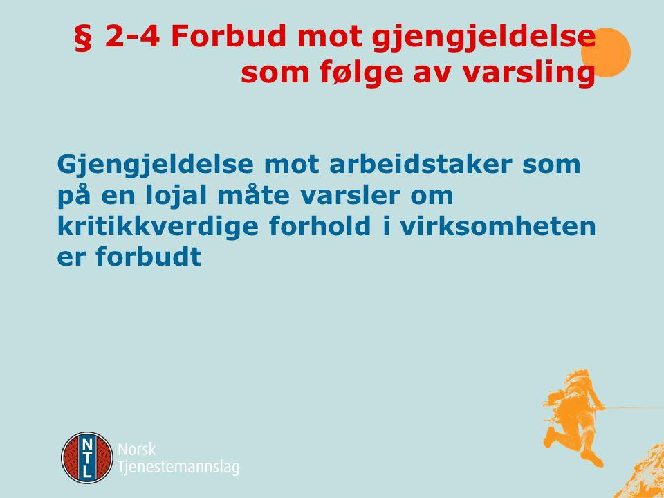 § 2-4 Forbud mot gjengjeldelse som følge av varsling