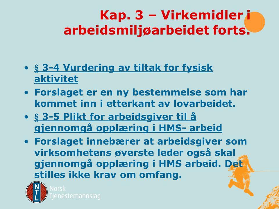 Kap. 3 – Virkemidler i arbeidsmiljøarbeidet forts.