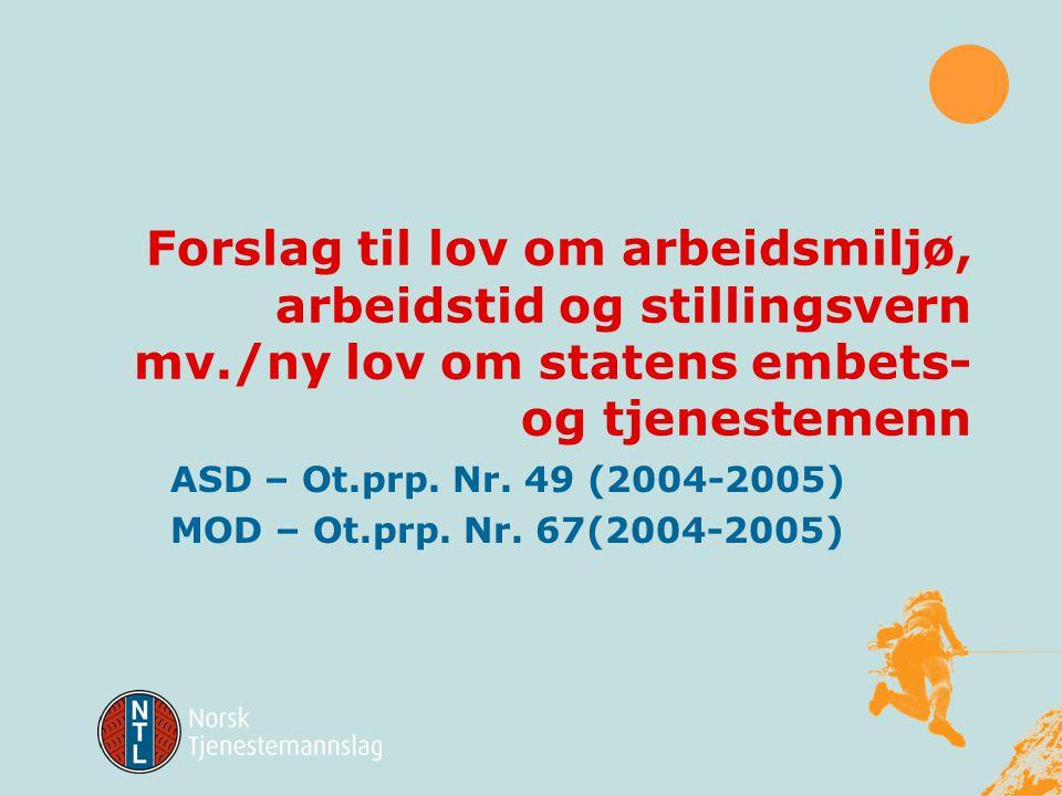 ASD – Ot.prp. Nr. 49 (2004-2005) MOD – Ot.prp. Nr. 67(2004-2005)
