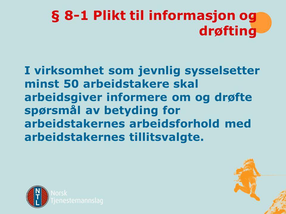 § 8-1 Plikt til informasjon og drøfting