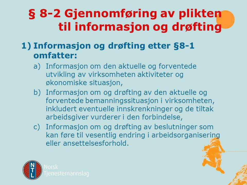 § 8-2 Gjennomføring av plikten til informasjon og drøfting