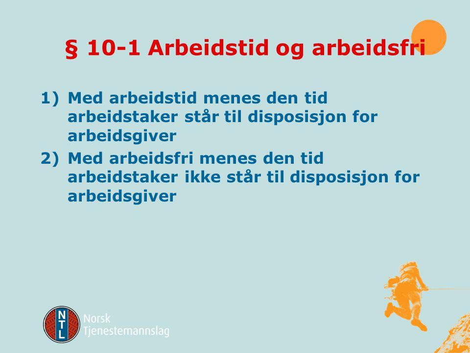 § 10-1 Arbeidstid og arbeidsfri
