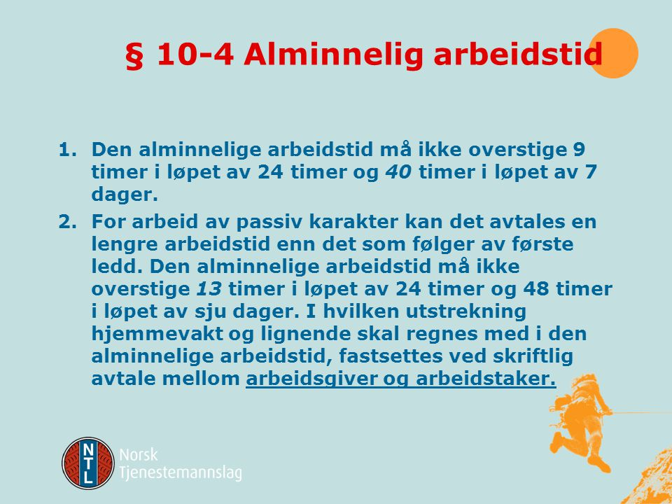 § 10-4 Alminnelig arbeidstid