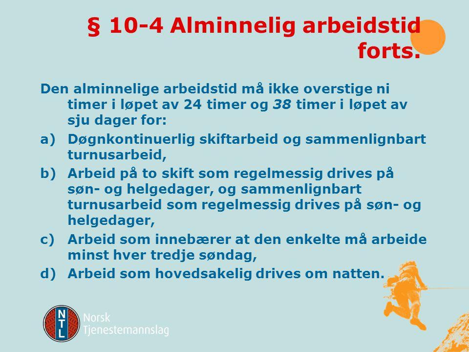 § 10-4 Alminnelig arbeidstid forts.