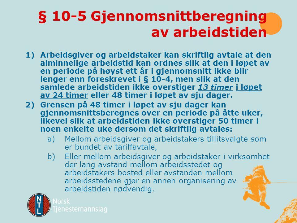 § 10-5 Gjennomsnittberegning av arbeidstiden