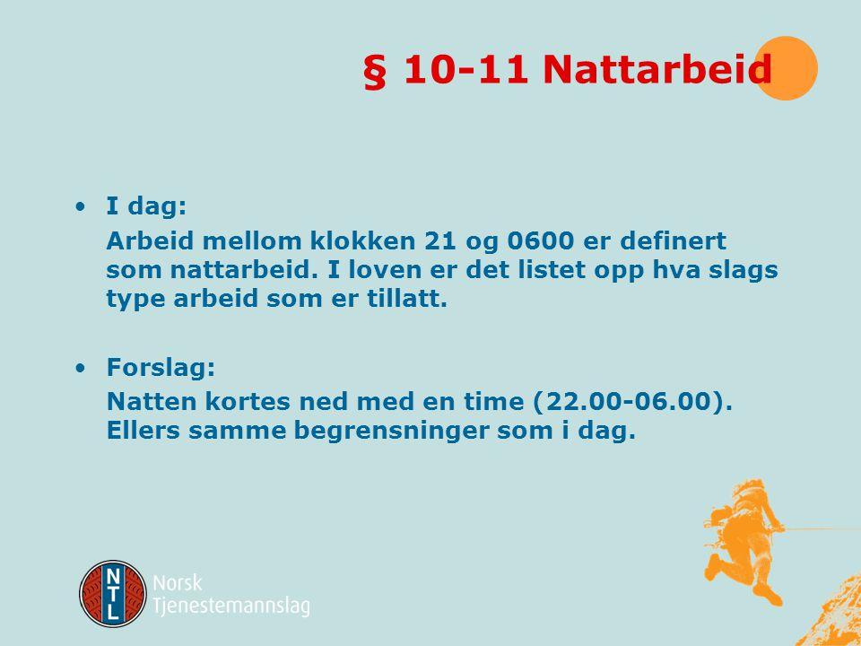 § 10-11 Nattarbeid I dag: