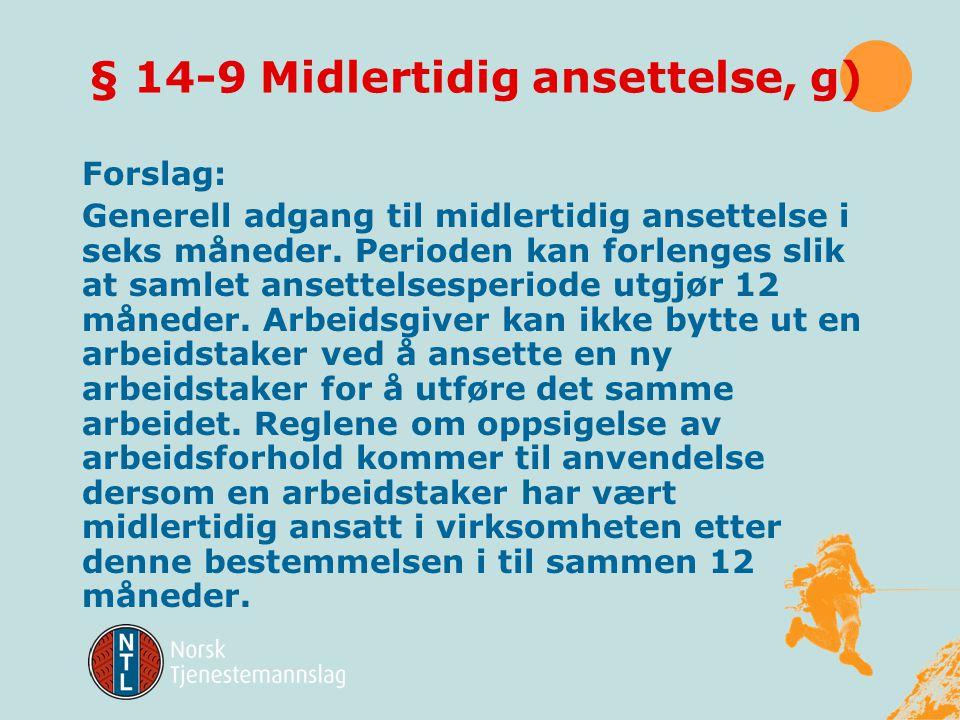 § 14-9 Midlertidig ansettelse, g)