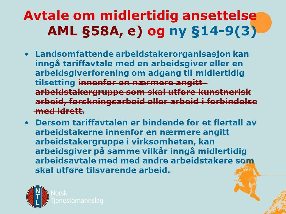 Avtale om midlertidig ansettelse AML §58A, e) og ny §14-9(3)