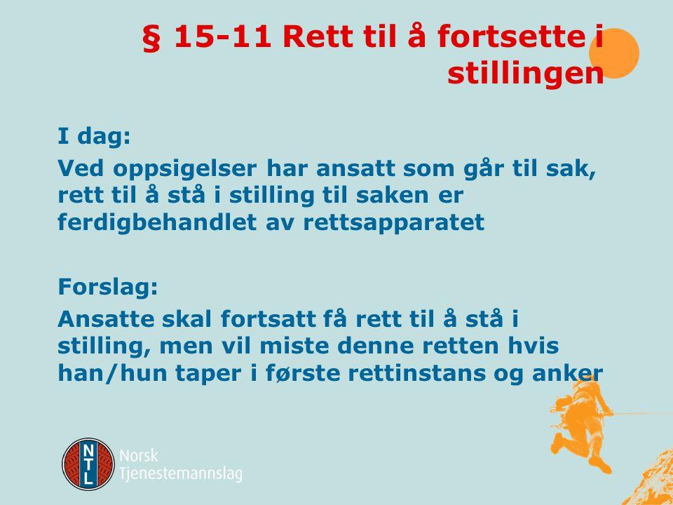 § 15-11 Rett til å fortsette i stillingen