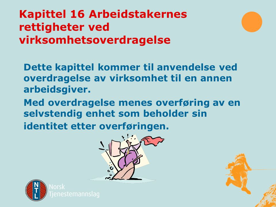 Kapittel 16 Arbeidstakernes rettigheter ved virksomhetsoverdragelse