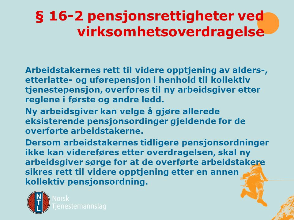 § 16-2 pensjonsrettigheter ved virksomhetsoverdragelse