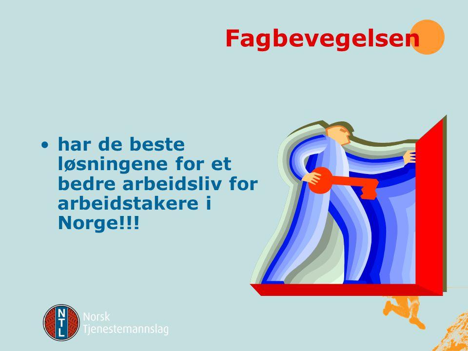 Fagbevegelsen har de beste løsningene for et bedre arbeidsliv for arbeidstakere i Norge!!!