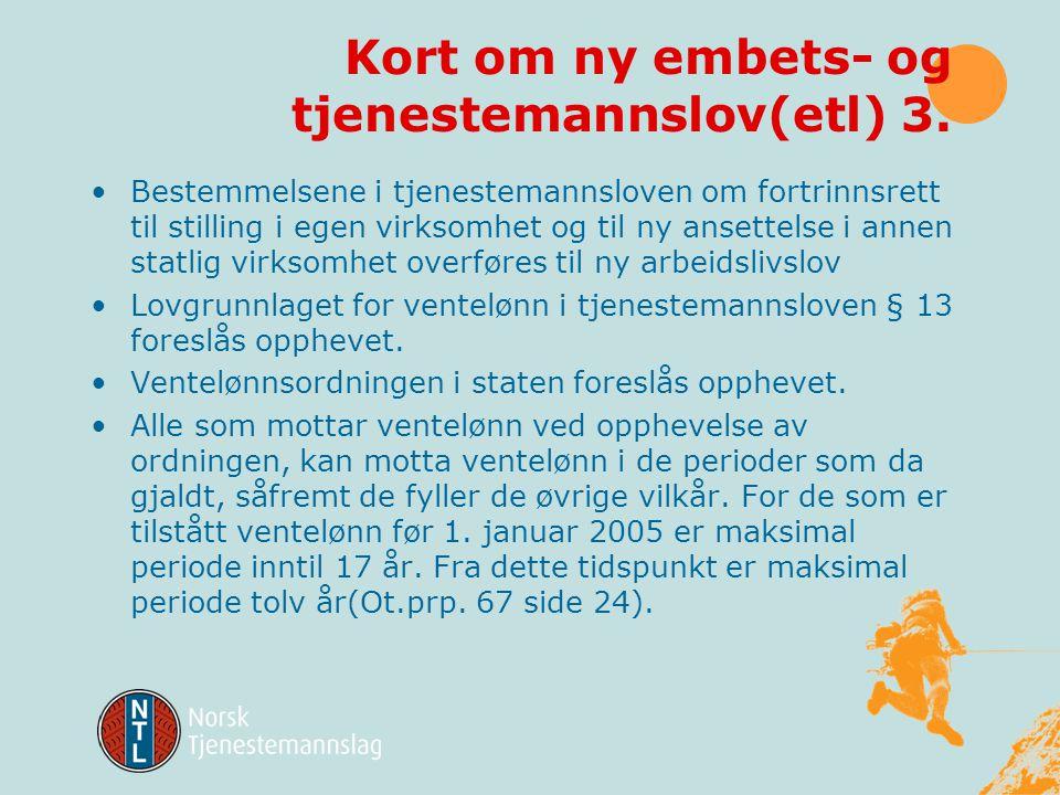 Kort om ny embets- og tjenestemannslov(etl) 3.
