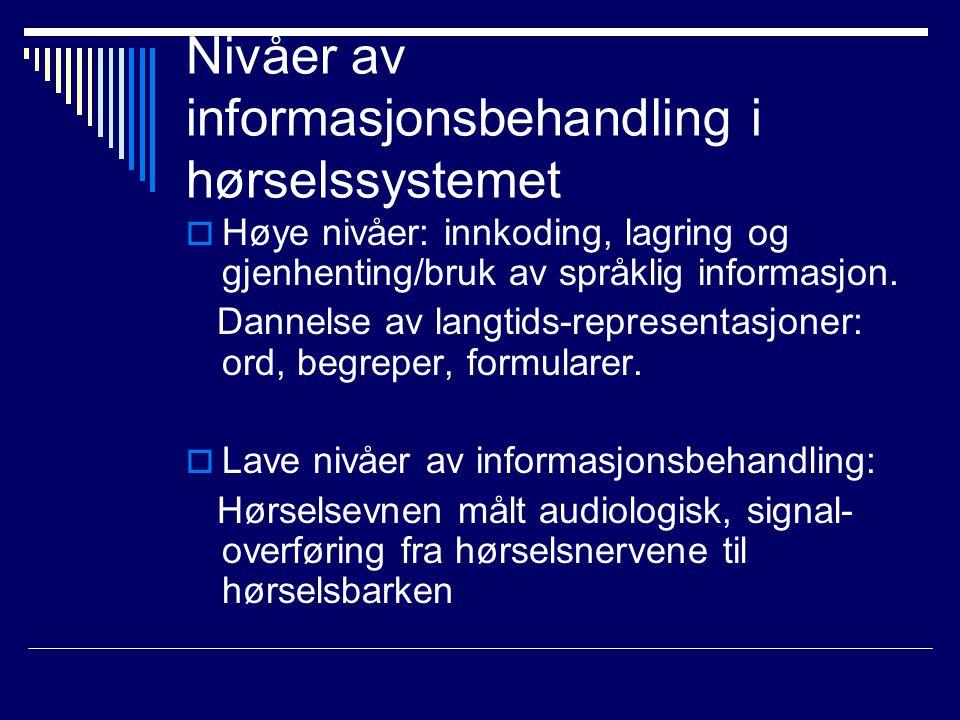 Nivåer av informasjonsbehandling i hørselssystemet