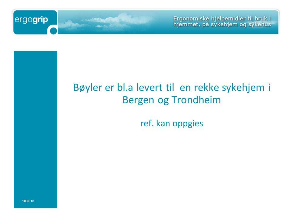 Bøyler er bl. a levert til en rekke sykehjem i Bergen og Trondheim ref