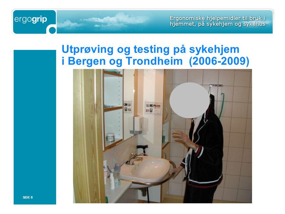 Utprøving og testing på sykehjem i Bergen og Trondheim (2006-2009)