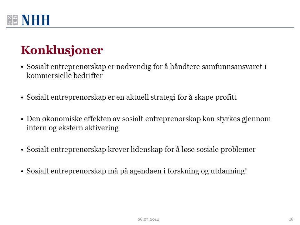 Konklusjoner Sosialt entreprenørskap er nødvendig for å håndtere samfunnsansvaret i kommersielle bedrifter.