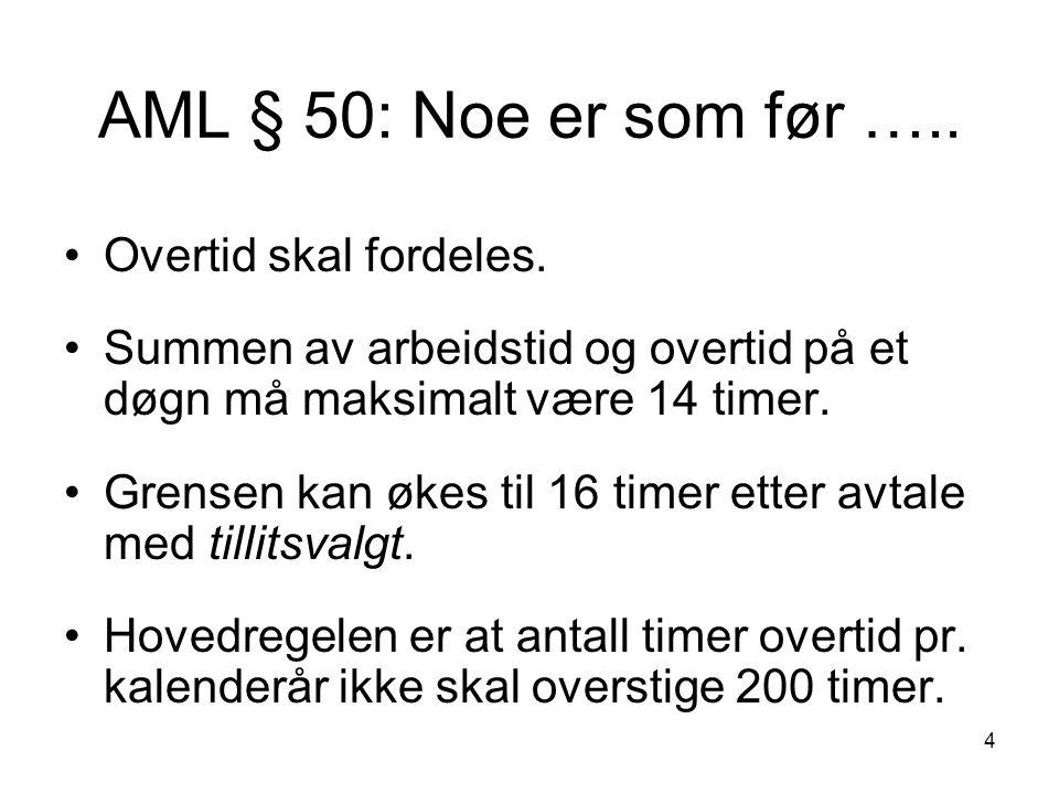 AML § 50: Noe er som før ….. Overtid skal fordeles.